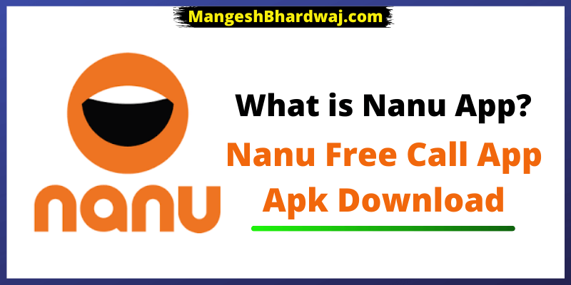 Nanu Free Call App Apk Download