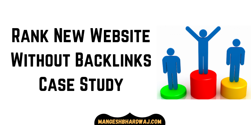 Rank New Website Without Backlinks Case Study